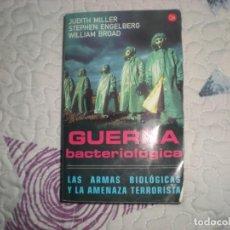 Libros de segunda mano: GUERRA BACTERIOLÓGICA.LAS ARMAS BIOLÓGICAS Y LA AMENAZA TERRORISTA;J.MILLER/S.ENGELBERG/W.BROAD;2003. Lote 148018218