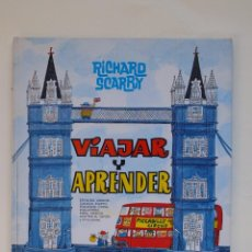 Libros de segunda mano: VIAJAR Y APRENDER - RICHARD SCARRY - EDITORIAL BRUGUERA 1971. Lote 152368094