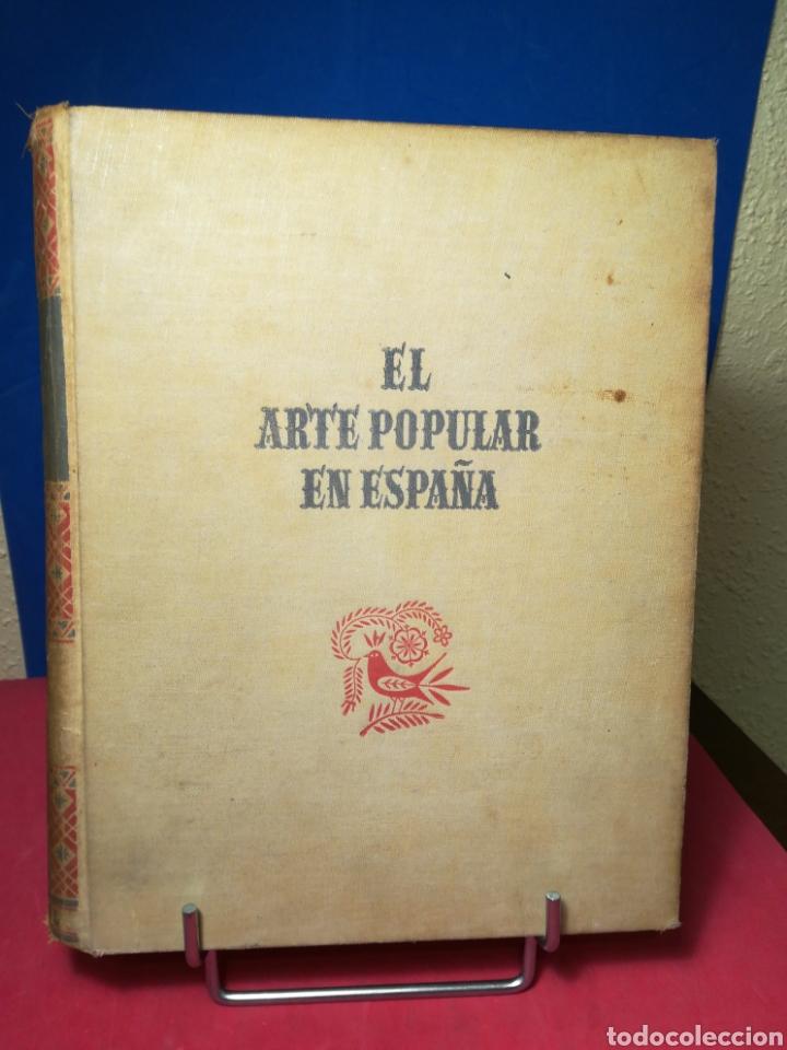 EL ARTE POPULAR EN ESPAÑA - JUAN SUBÍAS GALTER - SEIX BARRAL, 1948 (Libros de Segunda Mano - Bellas artes, ocio y coleccionismo - Otros)