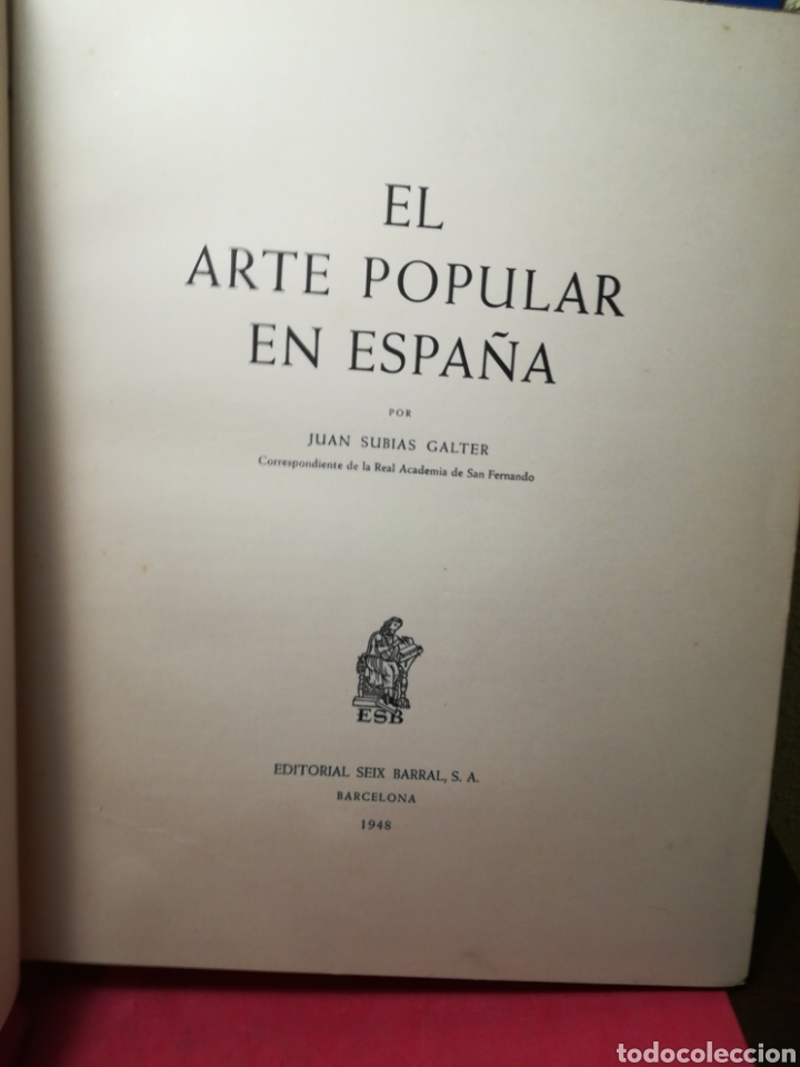 Libros de segunda mano: El arte popular en España - Juan Subías Galter - Seix Barral, 1948 - Foto 5 - 148064294