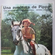 Libros de segunda mano: UNA AVENTURA DE PIPPA. ASTRID LINDGREN. BO-ERIK GYBERG. EDITORIAL JUVENTUD. 1975. Lote 148067310