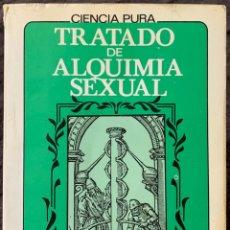 Libros de segunda mano: TRATADO DE ALQUIMIA SEXUAL. SAMAEL AUN WEOR. 1985, 1ª EDICIÓN.. Lote 148087328