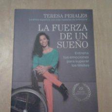 Libros de segunda mano: LA FUERZA DE UN SUEÑO - TERESA PERALES. Lote 148088634