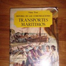 Libros de segunda mano: PONTI, VALERY. HISTORIA DE LAS COMUNICACIONES : TRANSPORTES MARÍTIMOS. Lote 148091138