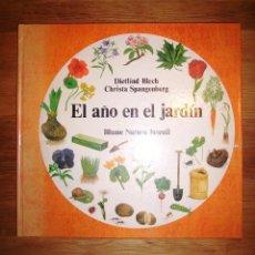 Libros de segunda mano: EL AÑO EN EL JARDÍN (BLUME NATURA JUVENIL) / DIETLIND BLECH, CHRISTA SPANGENBERG ; . Lote 148092314