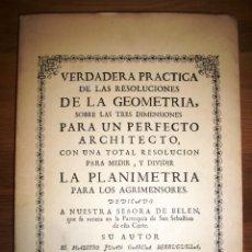 Libros de segunda mano: GARCÍA BERRUGUILLA, JUAN. VERDADERA PRÁCTICA DE LAS RESOLUCIONES DE LA GEOMETRÍA. - ED. FACSÍMIL. Lote 148092446