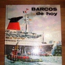 Libros de segunda mano: BARCOS DE HOY / ILUSTRACIONES DE P. BENTEGEAT [ET AL.]. Lote 148092510