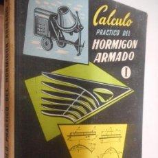 Libros de segunda mano: CALCULO PRACTICO DEL HORMIGON ARMADO MONOGRAFIAS CEAC . Lote 148092578