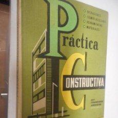Libros de segunda mano: PRACTICA CONSTRUCTIVA - MONOGRAFIAS CEAC . Lote 148092834