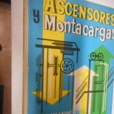 Libros de segunda mano: ASCENSORES Y MONTACARGAS MONOGRAFIAS CEAC 1967. Lote 148093570
