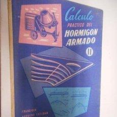 Libros de segunda mano: CALCULO PRACTICO DEL HORMIGON ARMADO II MONOGRAFIAS CEAC . Lote 148093722