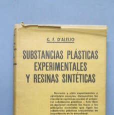 Libros de segunda mano: SUBSTASUBSTANCIAS PLÁSTICAS EXPERIMENTALES Y RESINAS SINTÉTICAS. G.F.D´ALELIONCIAS . Lote 148093818