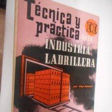 Libros de segunda mano: LA INDUSTRIA LADRILLERA , TECNICA Y PRACTICA II MONOGRAFIAS CEAC. Lote 148093890