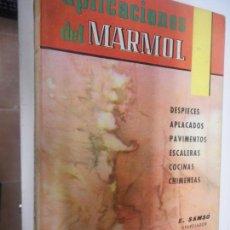 Libros de segunda mano: APLICACIONES DEL MARMOL , DESPIECES , APLACADOS , PAVIMENTOS , ESCALERAS ETC CEAC . Lote 148094042