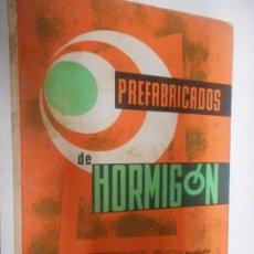 Libros de segunda mano: PREFABRICADOS DE HORMIGON MONOGRAFIAS CEAC . Lote 148094654
