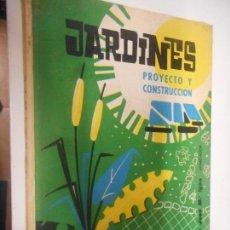 Libros de segunda mano: JARDINES PROYECTO Y CONSTRUCCION MONOGRAFIAS CEAC . Lote 148094846