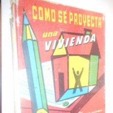 Libros de segunda mano: COMO SE PROYECTA UNA VIVIENDA - MONOGRAFIAS CEAC . Lote 148095038