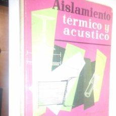 Libros de segunda mano: AISLAMIENTO TERMICO Y ACUSTICO MONOGRAFIAS CEAC . Lote 148095246