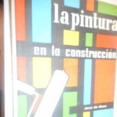 Libros de segunda mano: LA PINTURA EN LA CONSTRUCCION MONOGRAFIAS CEAC . Lote 148095390
