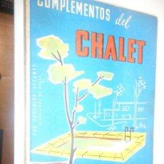 Libros de segunda mano: COMPLEMENTOS DEL CHALET , MONOGRAFIAS CEAC . Lote 148095642