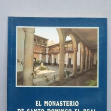 Libros de segunda mano: EL MONASTERIO DE SANTO DOMINGO EL REAL DE TOLEDO. Lote 148095850