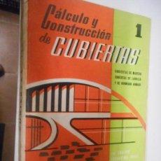 Libros de segunda mano: CALCULO Y CONSTRUCCION DE CUBIERTAS ( DE MADERA, CUBIERTAS DE LADRILLO , HORMIGON ARMADO) . Lote 148095998