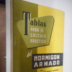 Libros de segunda mano: TABLAS PARA EL CALCULO PRACTICO DE HORMIGON ARMADO - MONOGRAFIAS CEAC . Lote 148096206