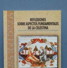 Libros de segunda mano: REFLEXIONES ASPECTOS FUDAMENTALES DE LA CELESTINA. JUAN JOSE FERNANDEZ . Lote 148098842