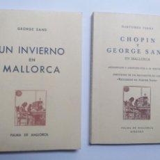 Livres d'occasion: BALEARES . UN INVIERNO EN MALLORCA Y CHOPIN Y GEORGE SAND . DOS LIBROS. Lote 148056116