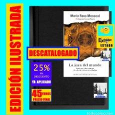 Libros de segunda mano: LA JOYA DEL MUNDO - MUSULMANES, JUDÍOS CRISTIANOS Y LA CULTURA DE TOLERANCIA DE AL ANDALUS - MENOCAL. Lote 148111130