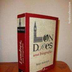 Libros de segunda mano: LONDRES. UNA BIOGRAFÍA - PETER ACKROYD - EDHASA - MUY BUEN ESTADO. Lote 148111250