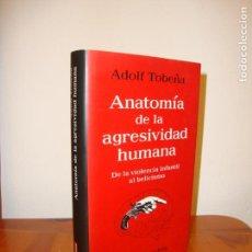 Libros de segunda mano: ANATOMÍA DE LA AGRESIVIDAD HUMANA - ADOLF TOBEÑA - GALAXIA GUTENBERG, MUY BUEN ESTADO. Lote 148111270