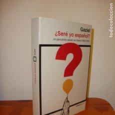 Libros de segunda mano: ¿SERÉ YO ESPAÑOL? - GAZIEL - PENÍNSULA, MUY BUEN ESTADO. Lote 148111290