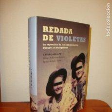 Libros de segunda mano: REDADA DE VIOLETAS. LA REPRESIÓN DE LOS HOMOSEXUALES DURANTE EL FRANQUISMO - ARTURO ARNALTE, RARO. Lote 148111310