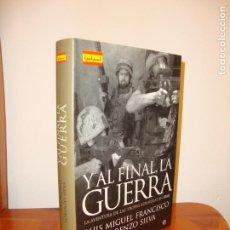 Libros de segunda mano: Y AL FINAL, LA GUERRA. LA AVENTURA DE LAS TROPAS ESPAÑOLAS EN IRAK - L. M. FRANCISCO, LORENZO SILVA. Lote 148111474