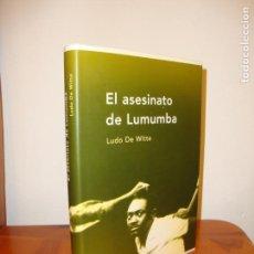 Libros de segunda mano: EL ASESINATO DE LUMUMBA - LUDO DE WHITE - CRÍTICA - MUY BUEN ESTADO. Lote 148111478