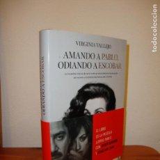 Libros de segunda mano: AMANDO A PABLO, ODIANDO A ESCOBAR - VIRGINIA VALLEJO - PENÍNSULA, MUY BUEN ESTADO. Lote 148111514