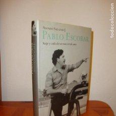 Libros de segunda mano: PABLO ESCOBAR. AUGE Y CAÍDA DE UN NARCOTRAFICANTE - ALONSO SALAZAR J. - PLANETA - MUY BUEN ESTADO. Lote 148111526