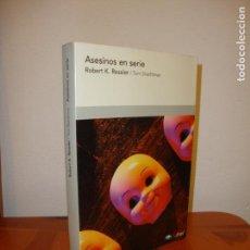 Libros de segunda mano: ASESINOS EN SERIE - ROBERT K. RESSLER / TOM SHACHTMAN - ARIEL, MUY BUEN ESTADO. Lote 148111554