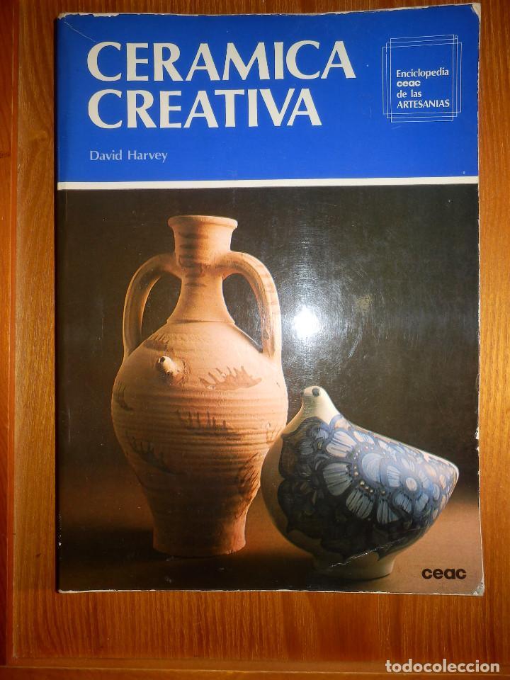 CERÁMICA CREATIVA - DAVID HARVEY - EDICIONES CEAC - 1978 (Libros de Segunda Mano - Bellas artes, ocio y coleccionismo - Otros)