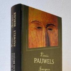 Libros de segunda mano: EL RETORNO DE LOS BRUJOS - PAUWELS, LOUIS - BERGIER, JACQUES. Lote 148127996