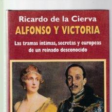 Libros de segunda mano: RICARDO DE LA CIERVA - ALFONSO Y VICTORIA - EDITORIAL FENIX 2001. Lote 148146986