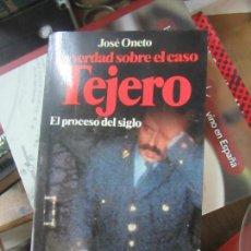 Libros de segunda mano: LIBRO LA VERDAD SOBRE EL CASO TEJERO JOSÉ ONETO 1982 PLANETA L-809-1185. Lote 148151906