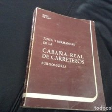 Libros de segunda mano: JUNTA Y HERMANDAD DE LA CABAÑA REAL DE CARRETEROS BURGOS SORIA. Lote 148162986