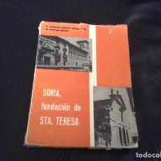 Libros de segunda mano: SORIA FUNDACION DE SANTA TERESA. Lote 148164024