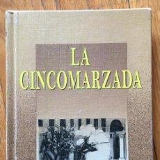 Libros de segunda mano: LA CINCOMARZADA, FRANCISCO ASIN, REMIREZ DE ESPARZA, COLECCION BOIRA. Lote 148167402