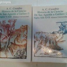 Libros de segunda mano: HISTORIA DE LA CIENCIA DE SAN AGUSTÍN A GALILEO SIGLOS V - XVII 1 Y 2 1996 A. C. CROMBIE AU 76 77. Lote 148173146
