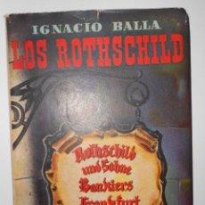 Libros de segunda mano: LOS ROTHSCHILD. IGNACIO BALLA. OCT. 1947 HISPANO AMERICANA DE EDICIONES.. Lote 148173318
