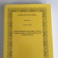 Libros de segunda mano: LÉXICO INDÍGENA DE FLORA Y FAUNA EN TRATADOS SOBRE LAS INDIAS , MANUEL GALEOTE , GRANADA. Lote 148182190
