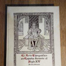 Libros de segunda mano: EL ARTE TIPOGRÁFICO EN ESPAÑA DURANTE EL S. XV DE FRANCISCO VINDEL. Lote 148194214